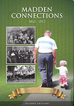 Madden Connections - Celebrating 150 years - 1863-2013